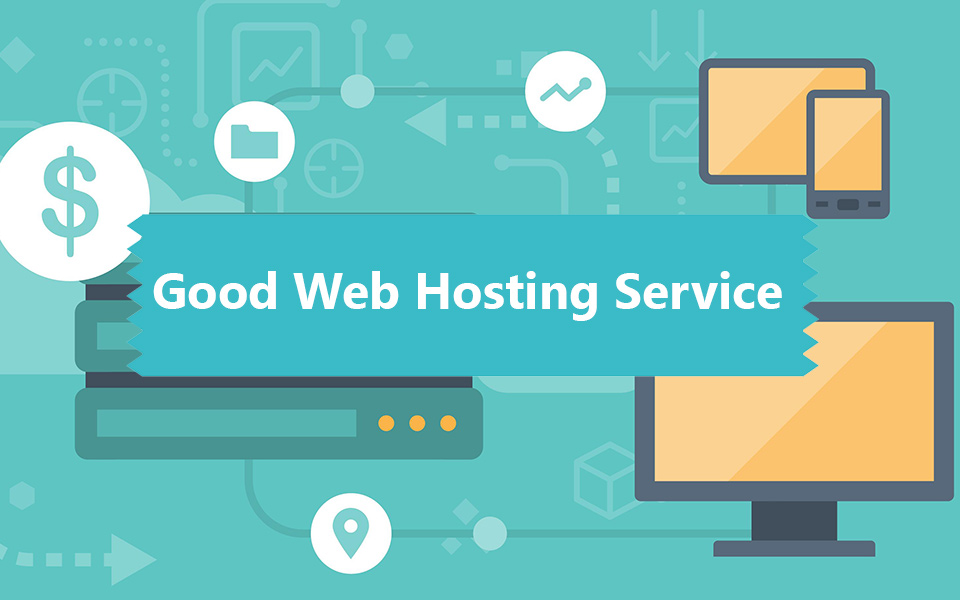 Good Web Hosting Service