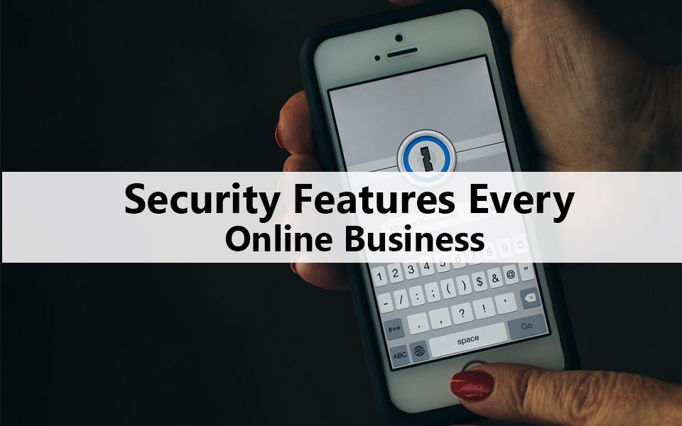 5 Security Features Every Online Business Should Have